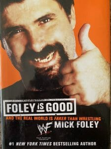 Book cover for Foley Is Good and the Real World is Faker Than Wrestling