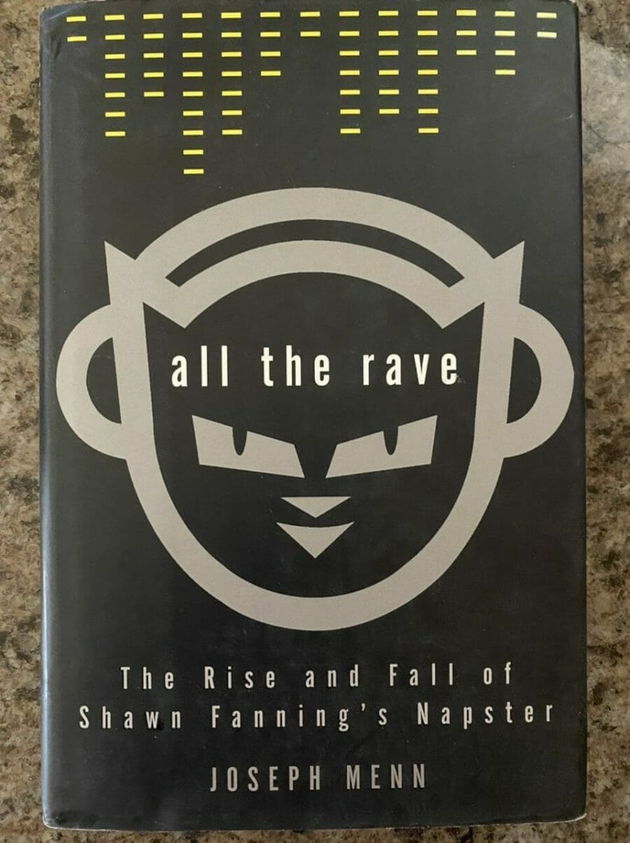 Book cover for All The Rave: The Rise and Fall of Shawn Fanning's Napster