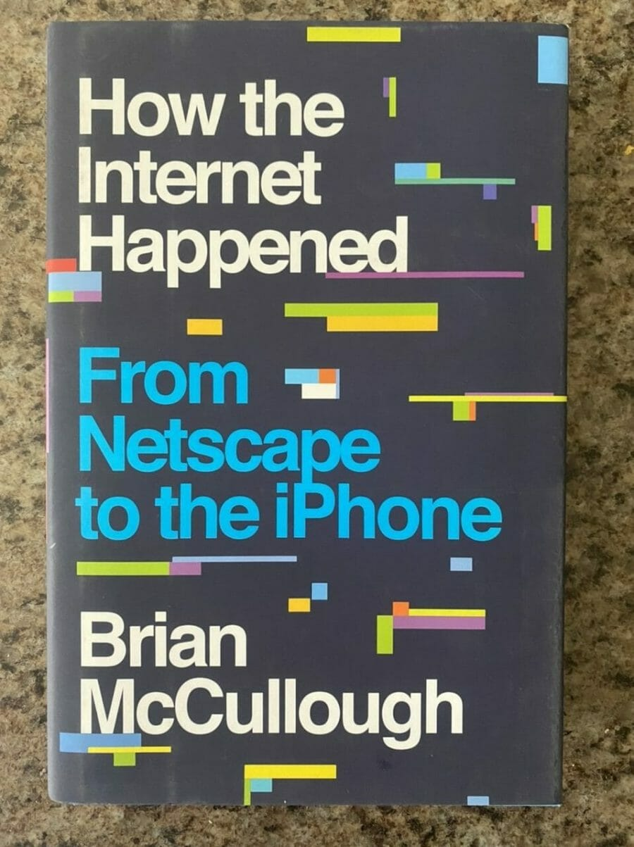 Book cover for How The Internet Happened: From Netscape to the iPhone